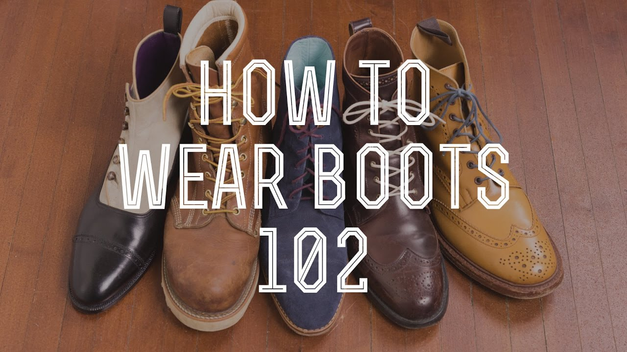 1edcd7f21b3eb How To Wear Boots 102 - Beyond The Basic Boot Styles — Gentleman's Gazette