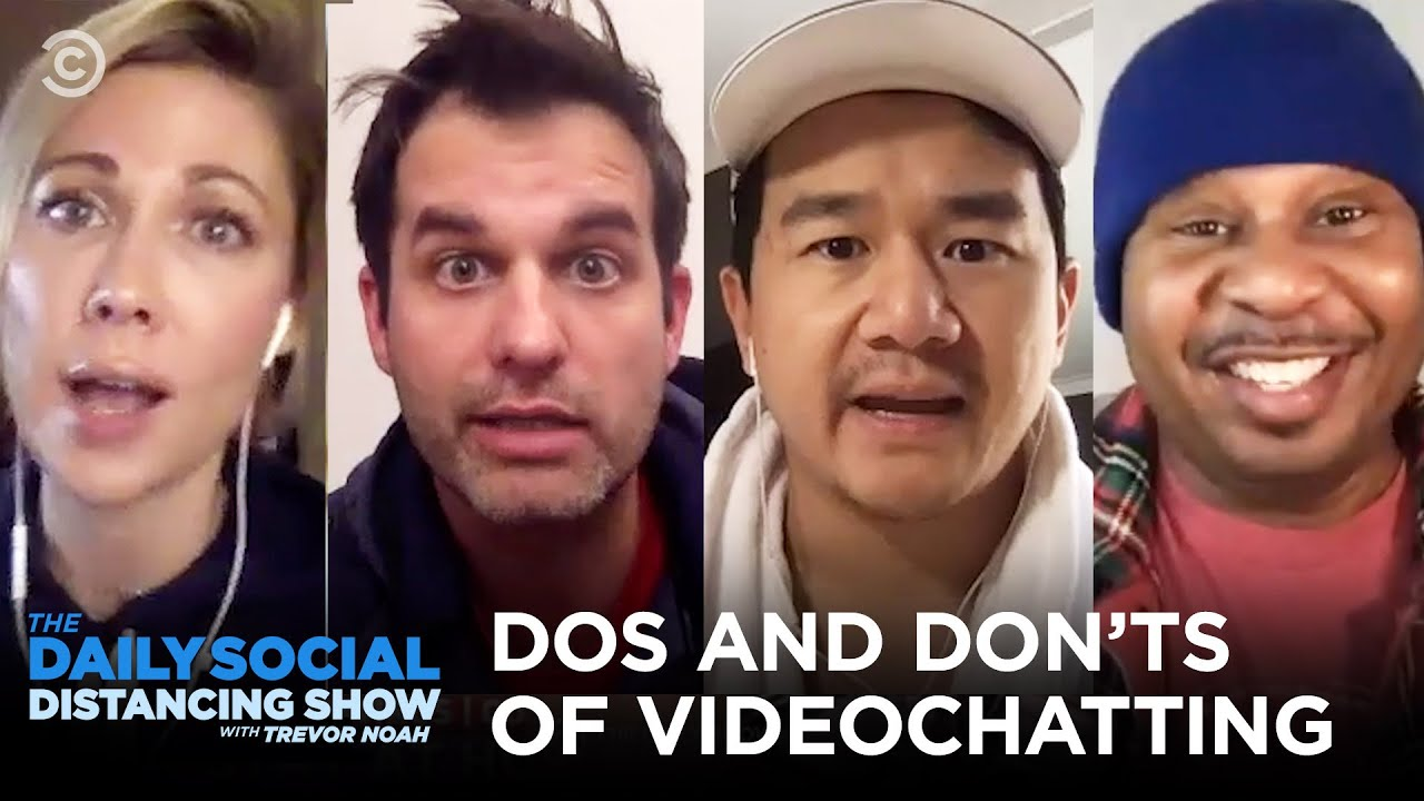 THE DO'S AND DON'TS OF VIDEO-CHATTING (from the Daily Show)