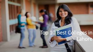Top 10 Colleges - Top 10 Best Colleges in Lahore