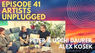 Episode #41 Artists Unplugged mit Peter / Uschi Daurer & Alex Kosek