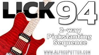 Lick #94 - 2-Way Pickslanting Alternate Picking Sequence