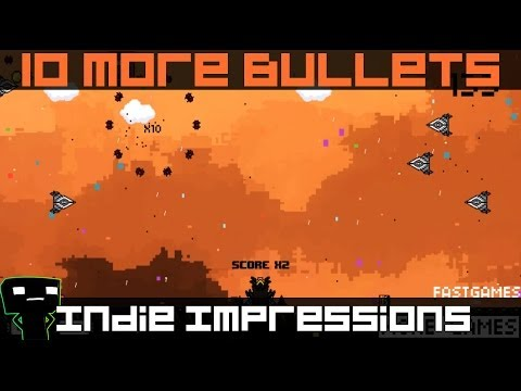 Indie Impressions - 10 More Bullets