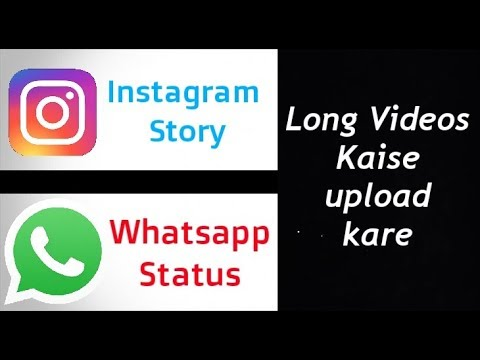 How To Upload Long Videos On Whatsapp Status And Instagram Story Android
