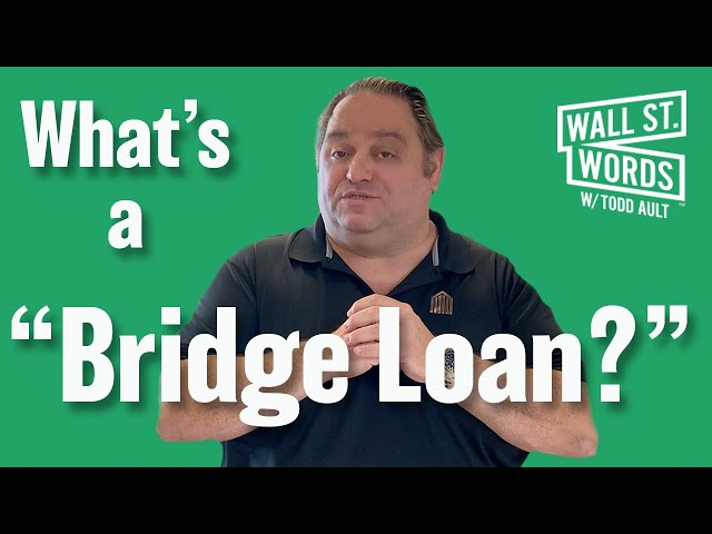 Wall Street Words word of the day = Bridge Loan
