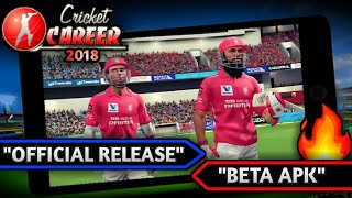 Finally : Cricket Career 2018 Official Beta Apk Ready To Release   Full Info With Details