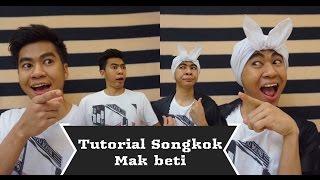 TUTORIAL SONGKOK MAK BETI