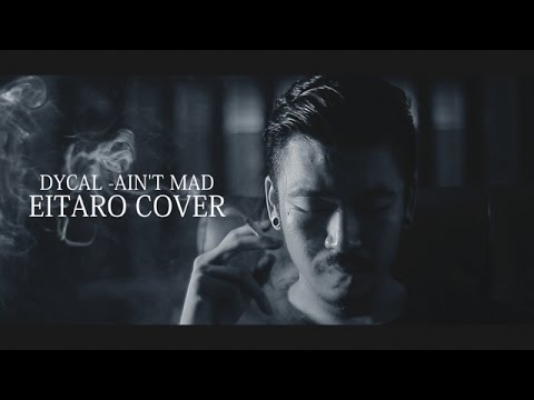 DYCAL - AIN'T MAD (EITARO COVER)