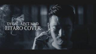 DYCAL - AIN'T MAD (EITARO COVER) MP3