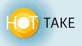 Android O Quick Look and a hot take or two