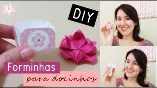 DIY | como fazer FORMINHAS para DOCES - origami e impressa