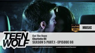 Charlotte OC - Cut The Rope | Teen Wolf 5x08 Music [HD]