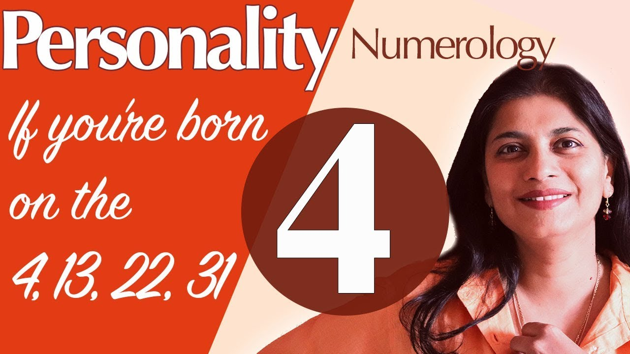 Numerology : the number 4 personality (if you're born on the 4, 13, 22 or  31)