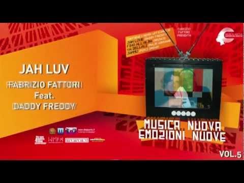 JAH LUV - FABRIZIO FATTORI Feat. DADDY FREDDY - MUSICA NUOVA EMOZIONI NUOVE Vol. 5