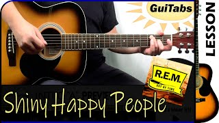 How to play Shiny Happy People 😊 - R.E.M. / GuiTabs Guitar Lesson 🎸