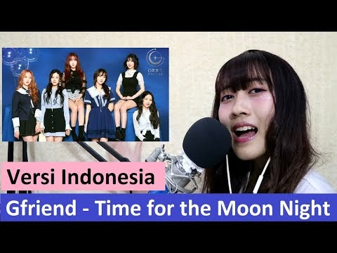 Gfriend - Time for the Moon Night [versi Indonesia] by Angelyn
