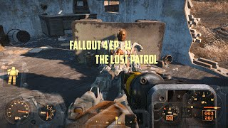 Fallout 4 Ep. 11 The lost patrol