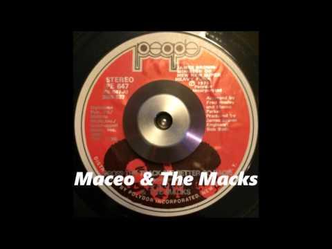 Maceo & The Macks - Across The Tracks (We Better Go Back)