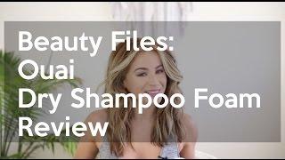 Beauty Files: Ouai Dry Shampoo Foam Review