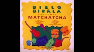 Diblo Dibala  Matchatcha