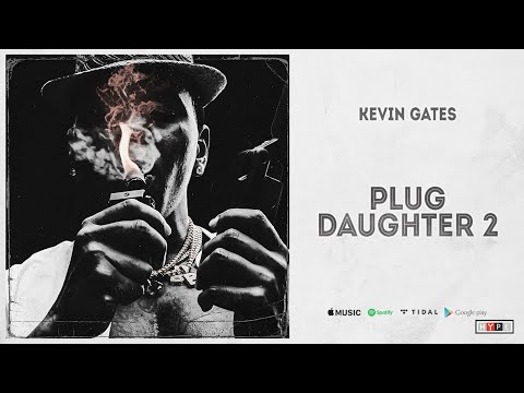 "Kevin Gates – ""Plug Daughter 2"" (Only The Generals 2)"