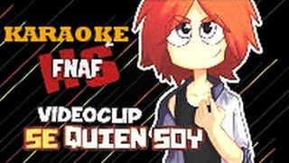 KARAOKE- SE QUIEN SOY -DOBLECERO- FNAFHS