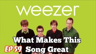What Makes This Song Great? Ep.59 WEEZER
