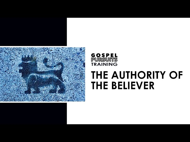 The Authority of The Believer: Session One
