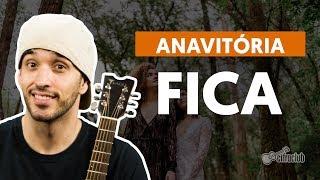 Baixar FICA (part. Matheus e Kauan) - Anavitória (aula de violão completa)