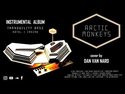 Arctic Monkeys - Tranquility Base Hotel & Casino (FULL ALBUM) Instrumental Cover + Lyrics