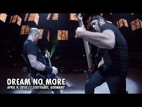 Metallica: Dream No More (Stuttgart, Germany - April 9, 2018)