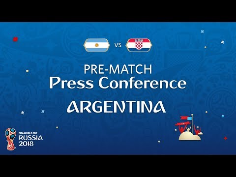 FIFA World Cup™ 2018: Argentina - Croatia: Argentina - Pre-Match Press Conference