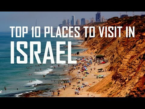 Top 10 Places To Visit in Israel | Beautiful Israel must see places | Things to do in Israel