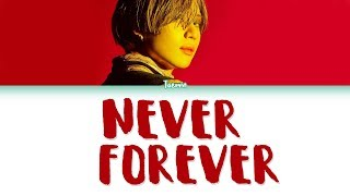 [2.56 MB] TAEMIN (태민) – NEVER FOREVER Lyrics (Color Coded/HAN/ROM/ENG)