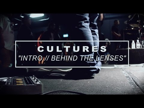 Cultures - Intro // Behind The Lenses - Dwellers Live