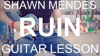 Ruin - Shawn Mendes (GUITAR TUTORIAL/LESSON#196)