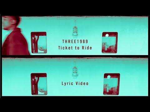 Ticket to Ride - Lyric Video / THREE1989