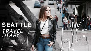TRAVEL DIARY | Seattle