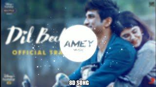 (8D SONG) Main Tumhara - Dil Bechara | Sushant | Sanjana | A.R. Rahman | Amey Music