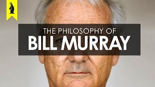 The Philosophy of Bill Murray – Wisecrack Edition by : Wisecrack