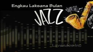 Engkau Laksana Bulan versi Jazz ♫