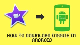 How to download IMovie for Android Phones / Did technical,Did info,cool mind tech, royal tech Hindi