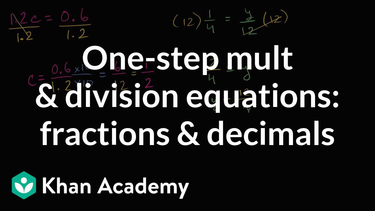 One-step multiplication & division equations: fractions & decimals