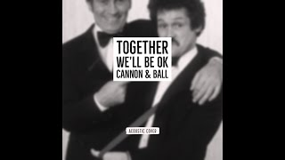 Cannon & Ball - Together We'll Be Ok (Acoustic Cover)