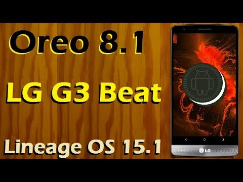 How To Install Android Oreo 8.1 In LG G3 Beat (Lineage OS 15.1) Update And Review