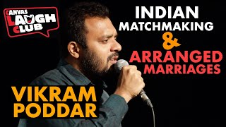 Indian Matchmaking & Arranged Marriages | Vikram Poddar | Stand-up Comedy