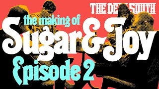 The Dead South The Making of Sugar Joy EP 02.mp3