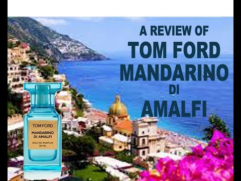 tom ford mandarino di amalfi edp youtube. Black Bedroom Furniture Sets. Home Design Ideas