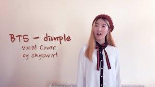 Video BTS (방탄소년단) - dimple / illegal (보조개) Vocal Cover download MP3, 3GP, MP4, WEBM, AVI, FLV Mei 2018