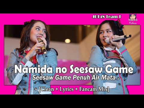 [Clean + Lirik] JKT48 - Namida no SeeSaw Game @ Team T「Special Edit.」