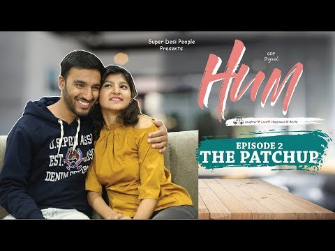 SDP Hum   Web Series   Episode 2   The Patch Up   Super Desi People